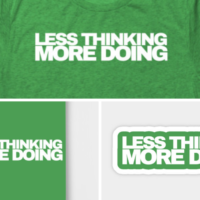 Less Thinking More Doing
