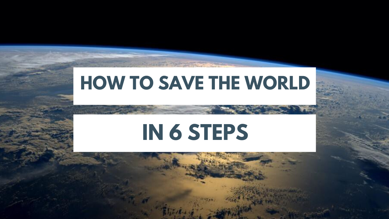 how to save the wold